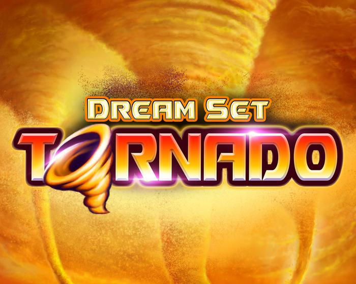 Dream Set Tornado