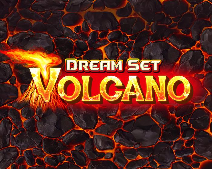 Dream Set Volcano