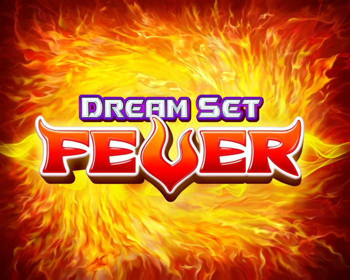 Dream Set Fever