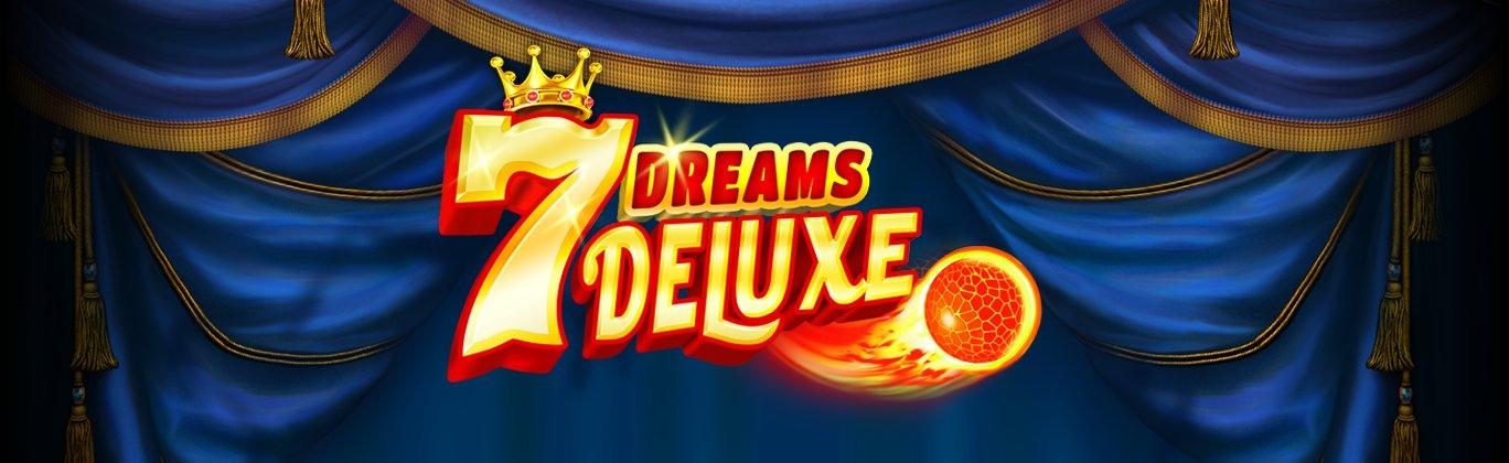 7 Dreams Deluxe