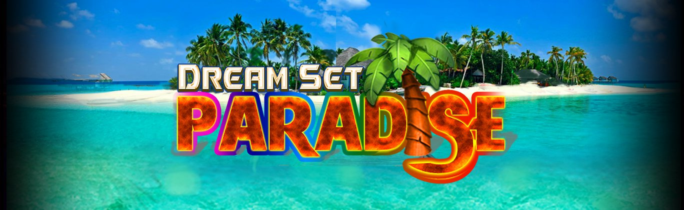 Dream Set Paradise