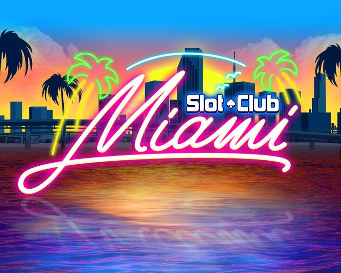Slot Club Miami