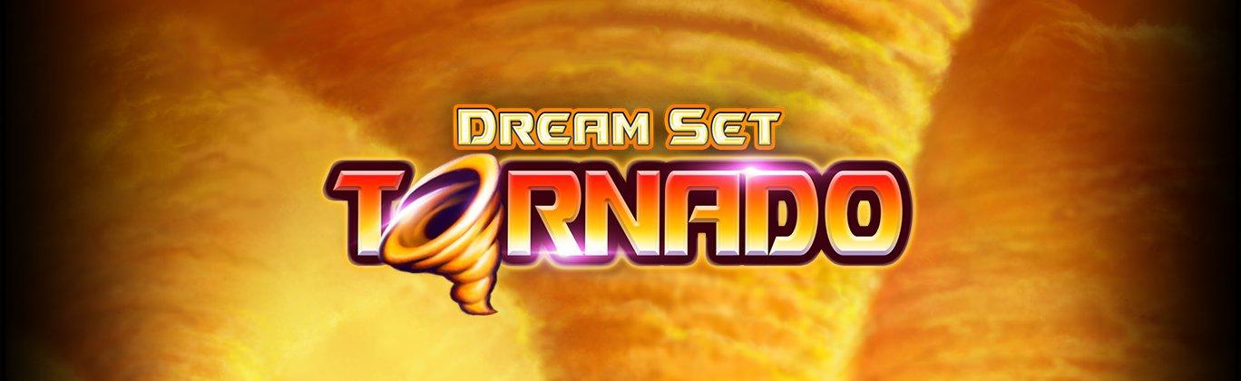 Dream Set Tornado